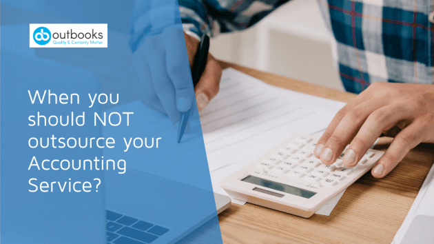 When you should NOT outsource your Accounting Service?