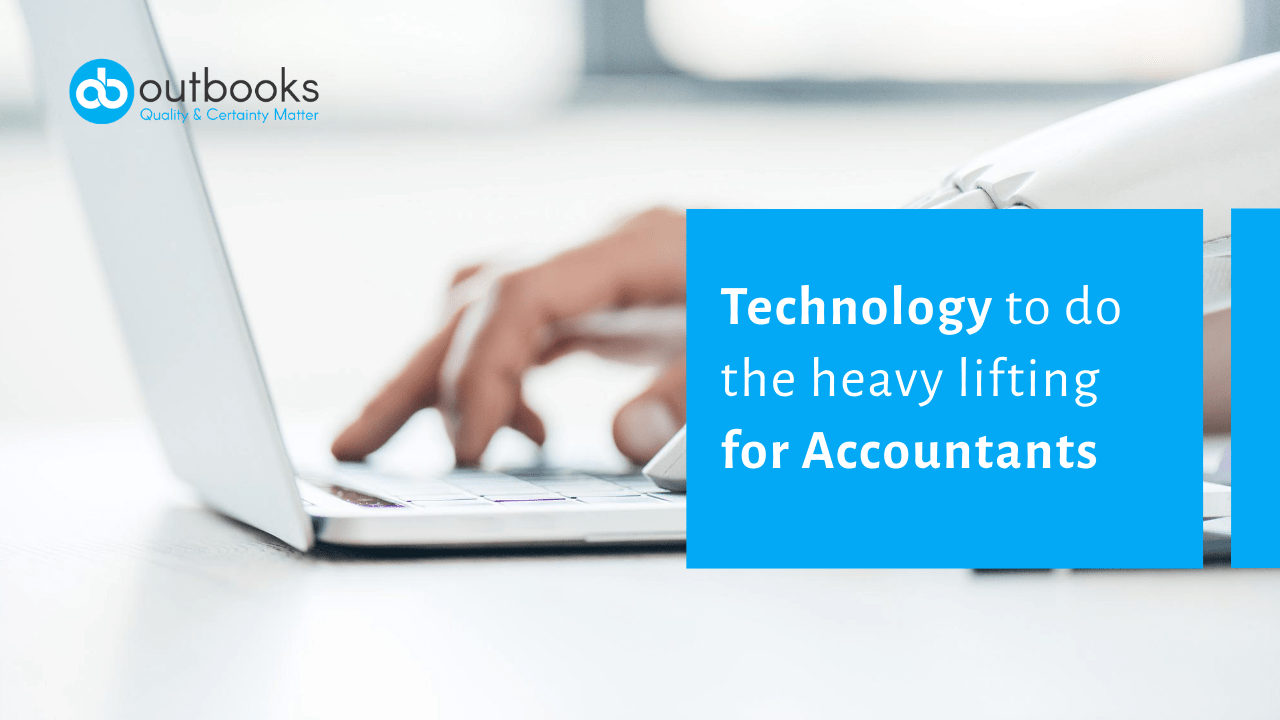 Technology to do the heavy lifting for Accountants