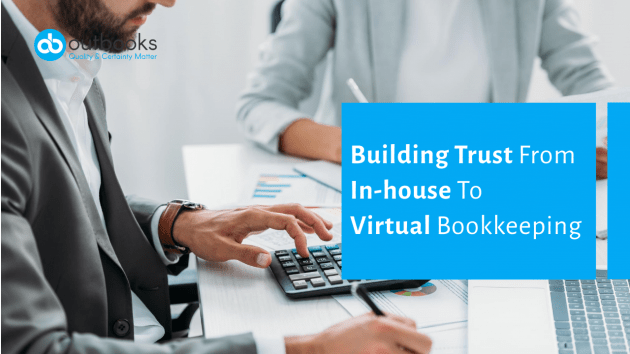 Building Trust From In-House To Virtual Bookkeeping