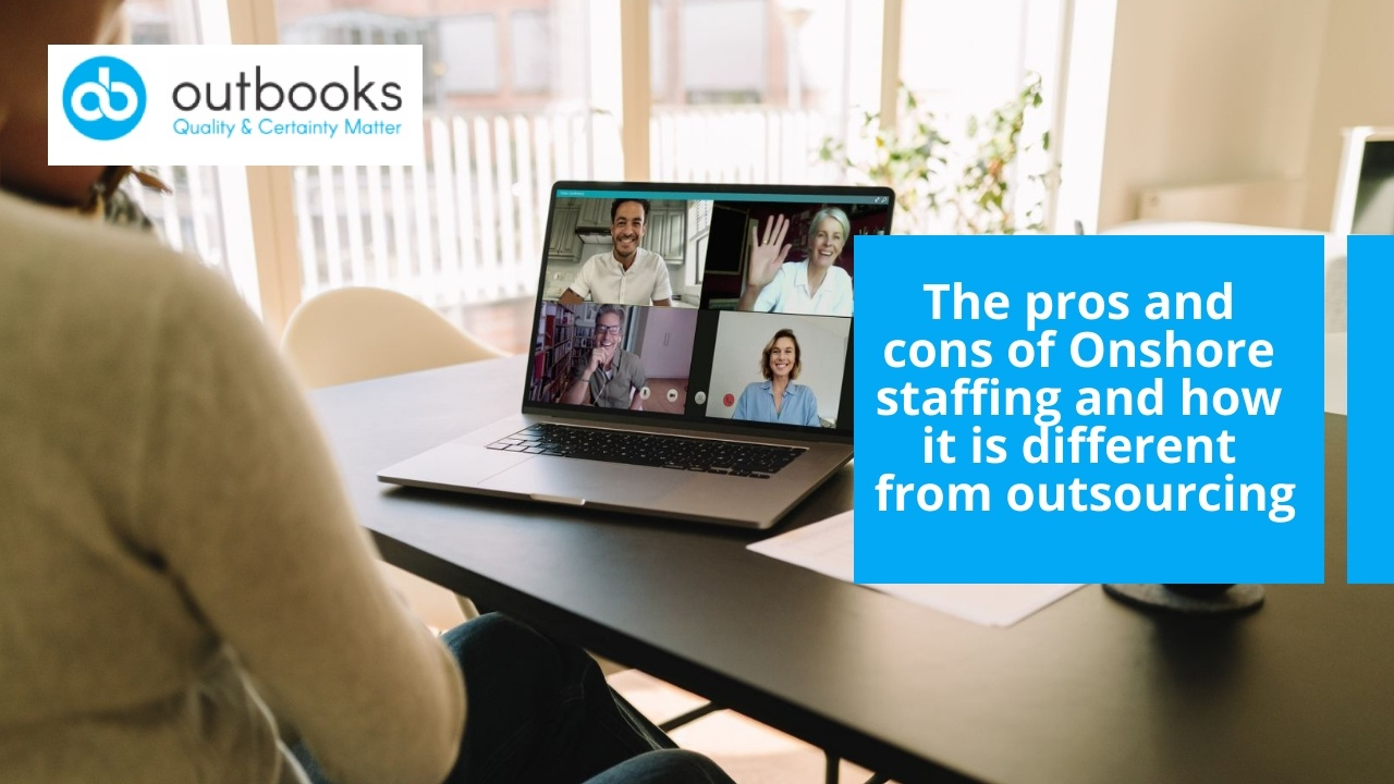 The pros and cons of Onshore staffing- It is different from the UK outsourcing firms?