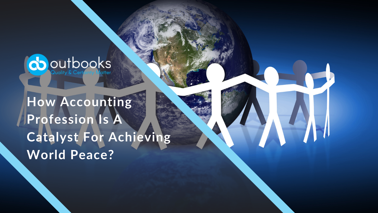 How Accounting Profession Is A Catalyst For Achieving World Peace